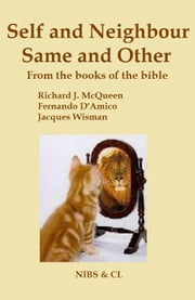 Self and Neighbour, Same and Other: From the books of the Bible ebook by Richard J. McQueen
