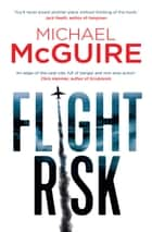 Flight Risk ebook by Michael McGuire