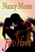 Firehawk ebook by Nancy Morse