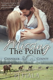 Missing the Point (A Chandler County Novel) 電子書籍 PJ Fiala