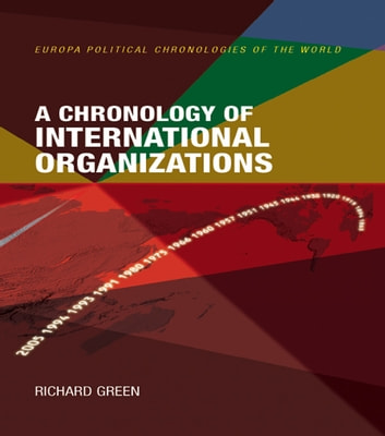 A Chronology of International Organizations ebook by Richard Green