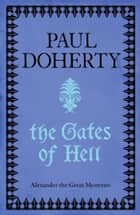 The Gates of Hell (Alexander Mysteries 3) ebook by Paul Doherty