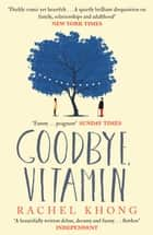 Goodbye, Vitamin ebook by Rachel Khong