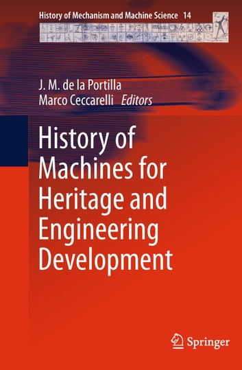 History of Machines for Heritage and Engineering Development ebook by