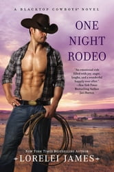One Night Rodeo - A Blacktop Cowboys Novel ebook by Lorelei James