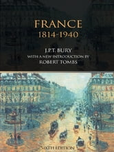 France, 1814-1940 ebook by J.P.T. Bury