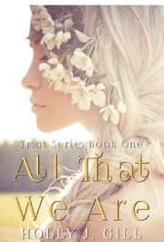 All That We Are ebook by Holly J. Gill