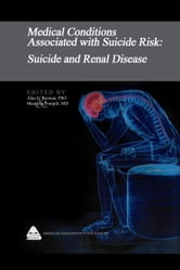 Medical Conditions Associated with Suicide Risk: Suicide and Renal Disease ebook by Dr. Alan L. Berman