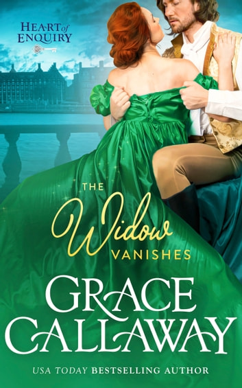 The Widow Vanishes (A Hot Historical Regency Romance Novella) ebook by Grace Callaway