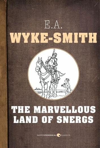 The Marvellous Land Of Snergs ebook by Edward Wyke Smith