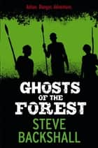 The Falcon Chronicles: Ghosts of the Forest - Book 2 ebook by Steve Backshall