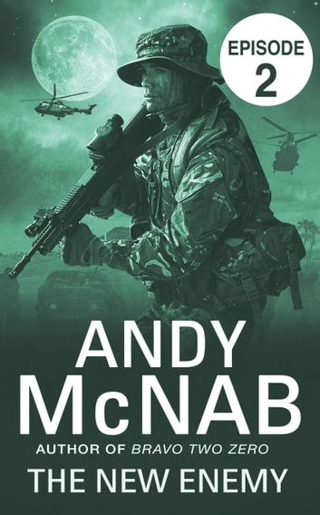 The New Enemy: Episode 2 ebook by Andy McNab