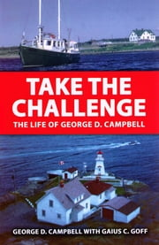Take the Challenge: The Life of George Campbell ebook by George Campbell,Goff Gaius