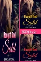 Bought and Sold Box Set ebook by Erica Storm