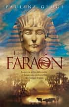 El faraón ebook by Pauline Gedge
