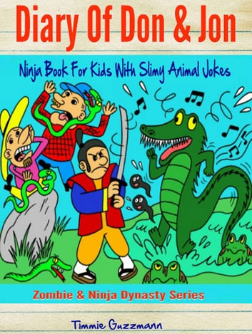 Diary Of Don & Jon - Ninja Book For Kids With Slimy Animal Jokes ebook by Timmie Guzzmann