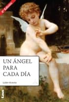 Un Angel para cada Día eBook by Victoria, Julián