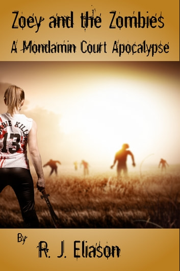 Zoey and the Zombies ebook by R. J. Eliason