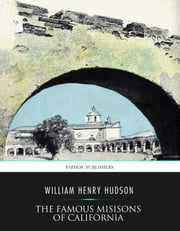 Famous Missions of California ebook by W.H. Hudson