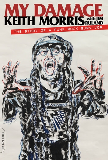 My Damage - The Story of a Punk Rock Survivor ebook by Keith Morris