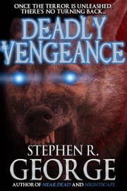 Deadly Vengeance ebook by Stephen R. George