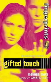 Fingerprints #1: Gifted Touch ebook by Melinda Metz