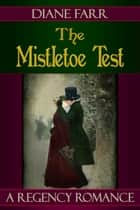 The Mistletoe Test ebook by Diane Farr
