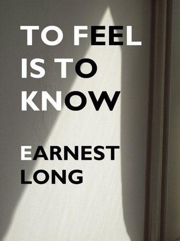 To Feel Is To Know ebook by Earnest Long