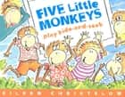Five Little Monkeys Play Hide and Seek ebook by Eileen Christelow