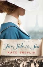 Far Side of the Sea ebook by Kate Breslin