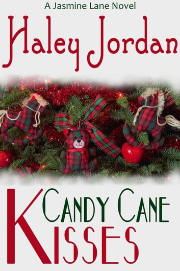 Candy Cane Kisses - A Jasmine Lane Novel ebook by Haley Jordan
