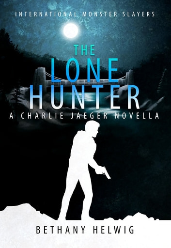The Lone Hunter ebook by Bethany Helwig