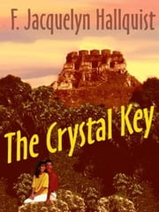 The Crystal Key ebook by Hallquist, F. Jacquelyn