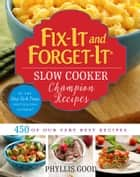Fix-It and Forget-It Slow Cooker Champion Recipes - 450 of Our Very Best Recipes ebook by