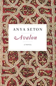 Avalon - A Novel ebook by Anya Seton