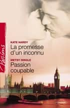 La promesse d'un inconnu - Passion coupable (Harlequin Passions) ebook by Kate Hardy, Metsy Hingle