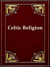 Celtic Religion in Pre-christian Times ebook by Edward Anwyl