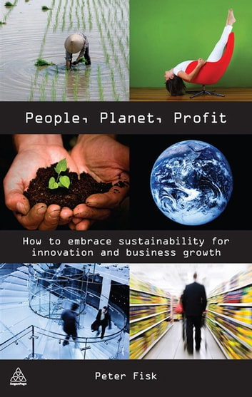 People Planet Profit - How to Embrace Sustainability for Innovation and Business Growth ebook by Peter Fisk