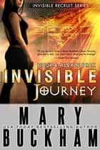 INVISIBLE JOURNEY BOOK 4: ALEX NOZIAK - Invisible Recruits, #4 ebook by Mary Buckham