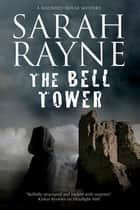 Bell Tower, The - A haunted house mystery ebook by Sarah Rayne