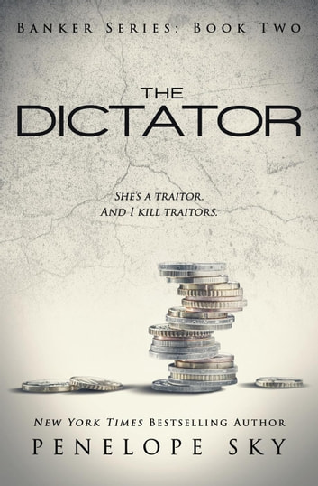 The Dictator - Banker, #2 ebook by Penelope Sky