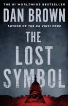 The Lost Symbol - Featuring Robert Langdon 電子書籍 by Dan Brown