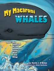 My Macaroni Whales ebook by Kevin J. O'Brien