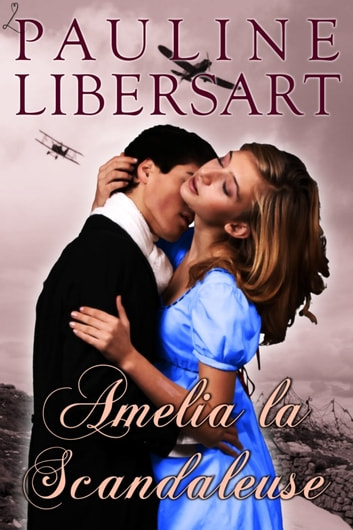 Amelia la Scandaleuse ebook by Pauline Libersart