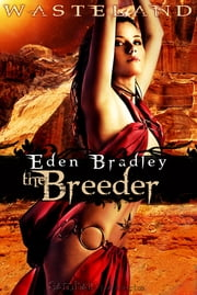 Wasteland: The Breeder ebook by Eden Bradley