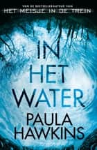 In het water ebook door Paula Hawkins, Ineke de Groot