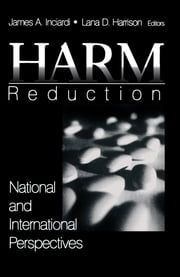 Harm Reduction - National and International Perspectives ebook by James A. Inciardi,Dr. Lana D. Harrison
