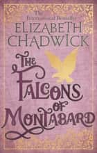 The Falcons of Montabard ebook by Elizabeth Chadwick
