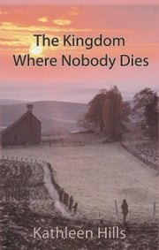 The Kingdom Where Nobody Dies - A John McIntire Mystery #4 ebook by Kathleen Hills