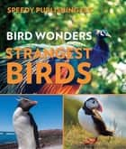 Bird Wonders - Strangest Birds - Birds of the World e-kirjat by Speedy Publishing